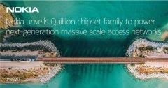 诺基亚推出全新Quillion芯片组 支持诺基亚16端口Multi-PON线路卡