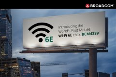 博通首发Wi-Fi 6E手机芯片 可再容纳14个80MHz通道